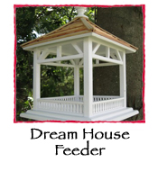 Dream House Feeder
