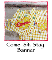 Come. Sit. Stay. Banner
