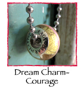 Dream Charm- Courage