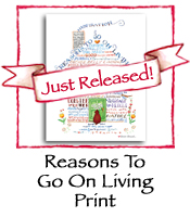 PRINT: Reasons To Go On Living