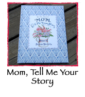 Mom, Tell Me Your Story