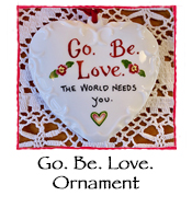 Go. Be. Love. Ornament