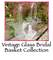 Vintage Glass Bridal Basket Collection