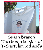 Too Mean to Marry T-Shirt